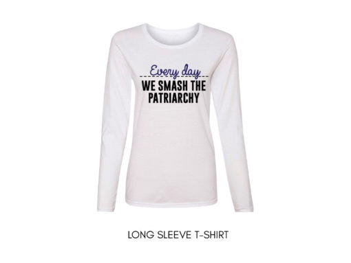 Every Day we Smash the Patriarchy Shirt