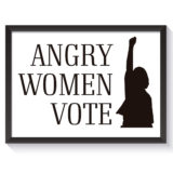 Angry Women Vote Poster